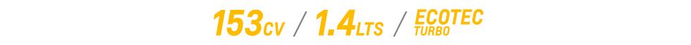 153CV/1.4LTS./ECOTEC TURBO